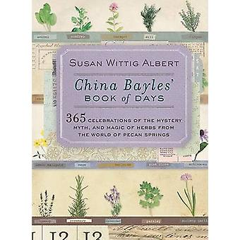 China Bayles' Book of Days - 365 Celebrations of the Mystery - Myth -