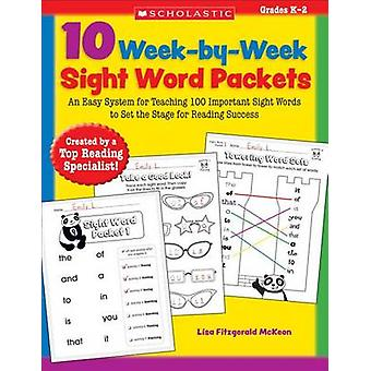10 Week-By-Week Sight Word Packets - An Easy System for Teaching the F