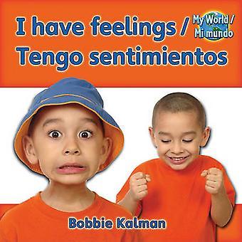 I Have Feelings/Tengo Sentimientos by Bobbie Kalman - 9780778782650 B
