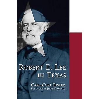 Robert E. Lee in Texas by Carl Coke Rister - 9780806136424 Book