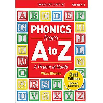 Phonics from A to Z - A Practical Guide by Wiley Blevins - 97813381134