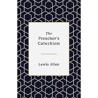 The Preacher's Catechism by The Preacher's Catechism - 9781433559358