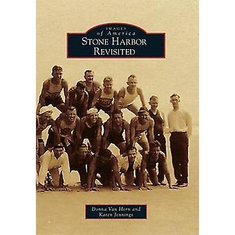 Stone Harbor Revisited by Donna Van Horn - Karen Jennings - 978146713