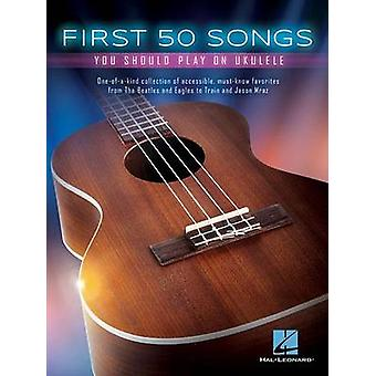First 50 Songs You Should Play on Ukulele - 9781495031120 Book
