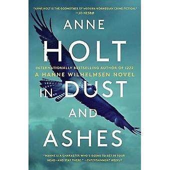 In Dust and Ashes - Hanne Wilhelmsen Book Ten by Anne Holt - 978150117