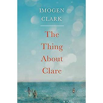 The Thing About Clare by The Thing About Clare - 9781503904965 Book