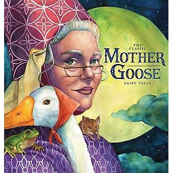 The Classic Collection of Mother Goose Nursery Rhymes by Gina Baek -