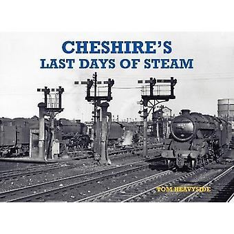 Cheshire's Last Days of Steam by Cheshire's Last Days of Steam - 9781
