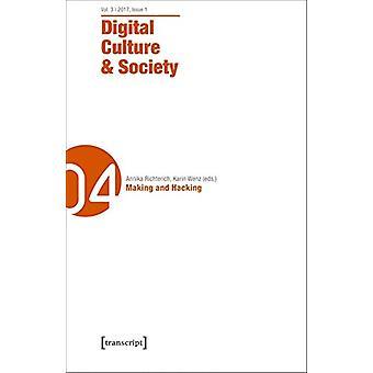 Digital Culture & Society (DCS) - Volume 3 - Issue 1/2017  Making & Ha