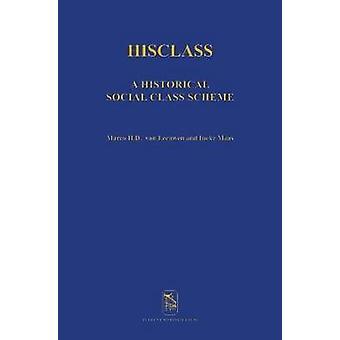 Hisclass - A Historical International Social Class Scheme by Marco H.
