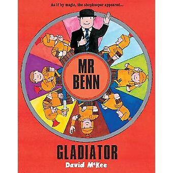 Mijnheer Benn Gladiator door David McKee