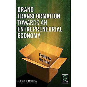 Grand Transformation Towards an Entrepreneurial Economy: Exploring the Void