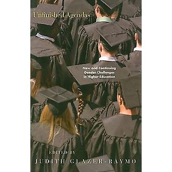 Unfinished Agendas - New and Continuing Gender Challenges in Higher Ed