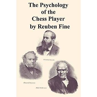 The Psychology of the Chess Player by Fine & Reuben