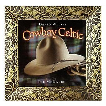 David Wilkie & McDades - Cowboy Celtic [CD] USA import