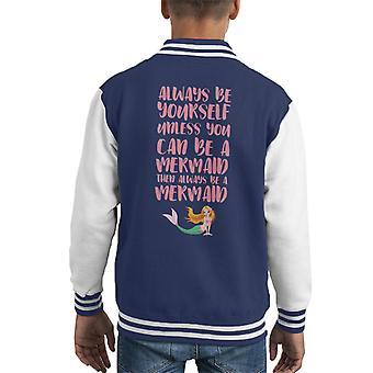 Always Be Yourself Mermaid Kid's Varsity Jacket