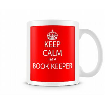 Keep Calm Im A Book Keeper Printed Mug Printed Mug