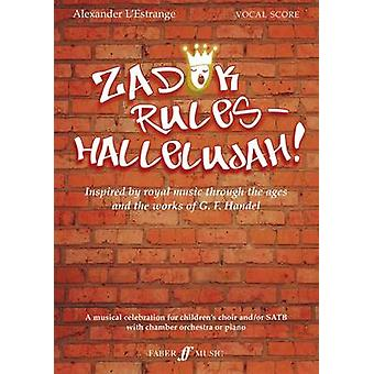 Zadok Rules - Hallelujah! (Mixed Voice/Ensemble) by Alexander L'Estra