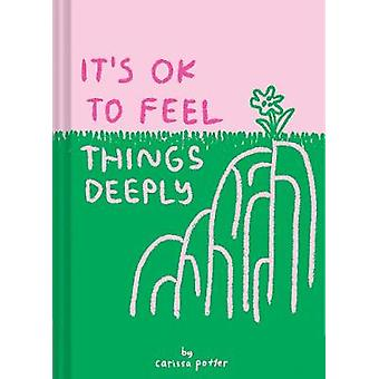 It's OK to Feel Things Deeply by It's OK to Feel Things Deeply - 9781