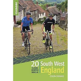20 Classic Sportive Rides in South West England by Colin Dennis - 978