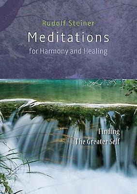 Meditations  for Harmony and Healing - Finding The Greater Self by Rud