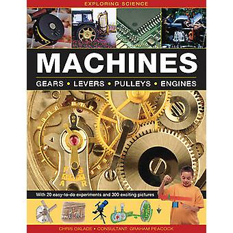 Machines - Gears * Levers * Pulleys * Engines by Chris Oxlade - Graham