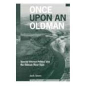Il était un vieil homme - politique de l'intérêt particulier et de la rivière Oldman