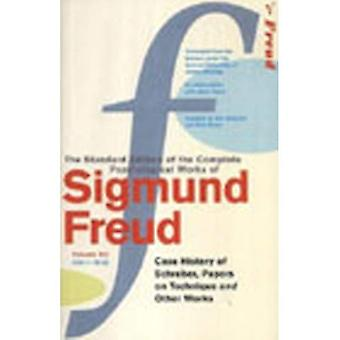 The Complete Psychological Works of Sigmund Freud:  The Case of Schreber ,  Papers on Technique  and Other Works v. 12