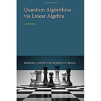 Quantum algoritmer via lineær Algebra: en Primer