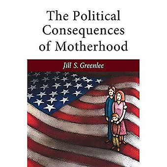 The Political Consequences of Motherhood (The Cawp Series in Gender and American Politics)