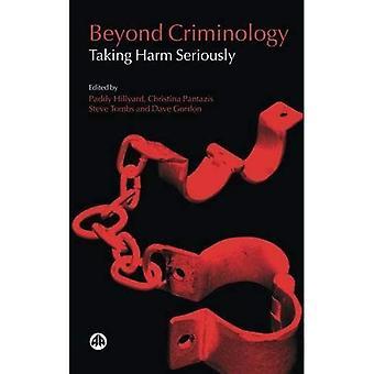 Beyond Criminology: Taking Harm Seriously