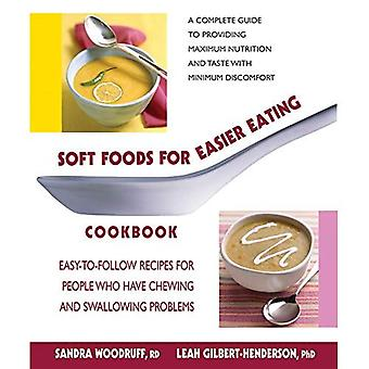 Soft Foods for Easier Eating Cookbook: Recipes for People Who Have Chewing and Swallowing Difficulties
