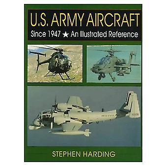 US ARMY fly siden 1947: En illustrert referanse (Schiffer militære historie)