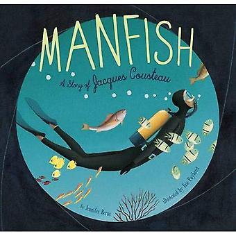 Manfish: La historia de Jacques Cousteau