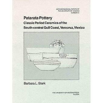 Patarata Pottery: Classic Period Ceramics of the South-Central Gulf Coast, Veracruz, Mexico