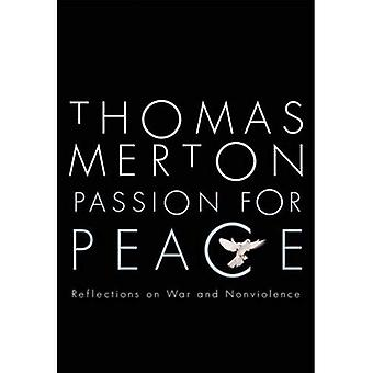 Passion for Peace: The Struggle for Non-violence in the Midst of War [Abridged]