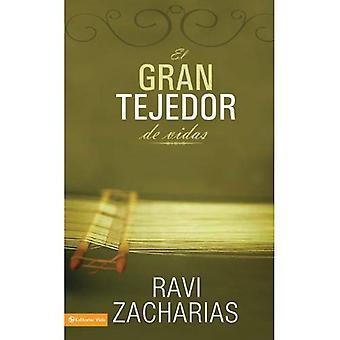 El Gran Tejedor de Vidas: Como Dios Nos Va Formando A Traves de los Eventos de Nuestra Vida = le Grand tisserand