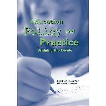 Education Policy and Practice: Bridging the Divide