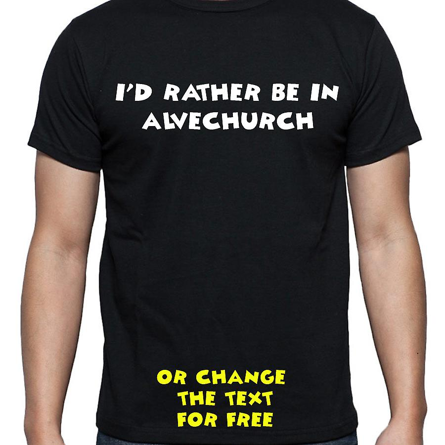 I'd Rather Be In Alvechurch Black Hand Printed T shirt