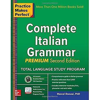 La pratique rend parfait: Compléter la grammaire italienne, deuxième édition Premium