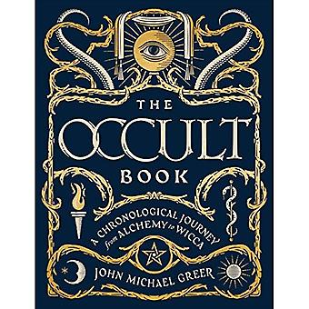 The Occult Book: A Chronological Journey, from Alchemy to Wicca - Sterling Chronologies