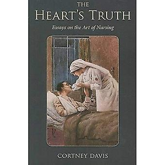 The Heart's Truth: Essays on the Art of Nursing (Literature and Medicine Series)
