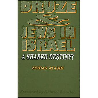 Druze and Jews in Israel: A Shared Destiny?