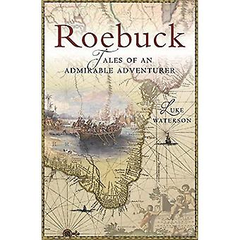 Roebuck: Tales of an Admirable Adventurer