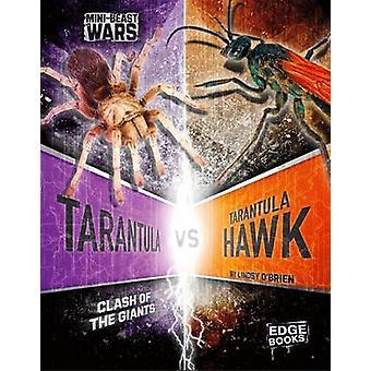 Tarantula vs Tarantula Hawk by Lindsy OBrien