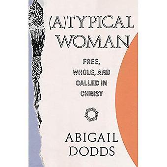 Typisch Frau: Frei, ganz, und rief in Christus