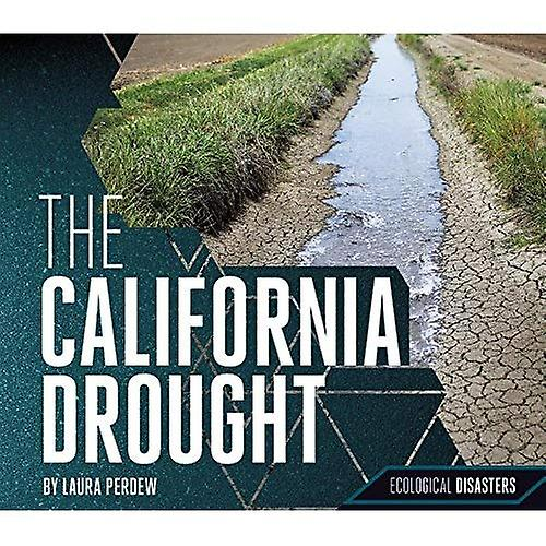 The California Drought (Ecological Disasters)