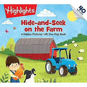 Hide-And-Seek on the Farm: A Hidden Pictures(r) Lift-The-Flap Book (Highlights(tm) Lift-The-Flap� Books) [Board book]