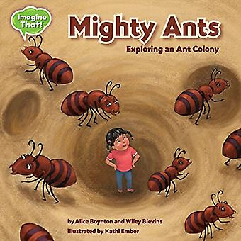 Mighty Ants: Exploring an Ant Colony (Imagine That!)