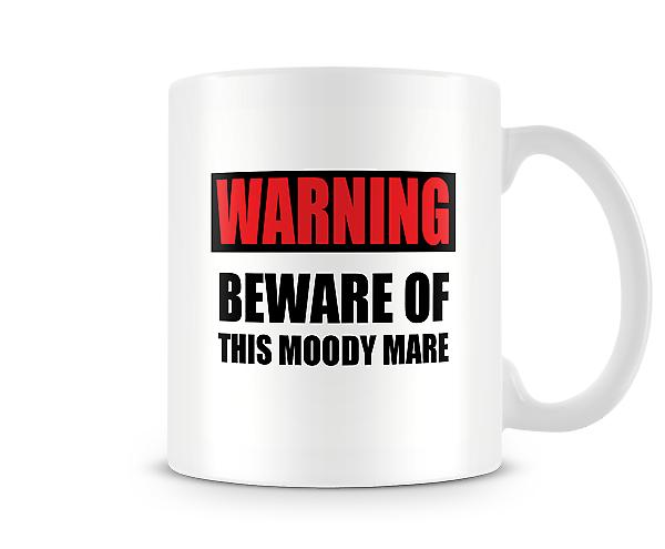 Beware Of This Moody Mare Mug